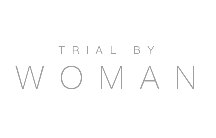 Trial By Woman